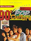 The 90s (20th Century Pop Culture) (0791060896) by Dan Epstein