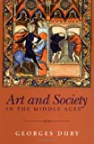 Art and Society in the Middle Ages (0745621740) by Duby, Georges