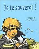 echange, troc Éric Simard, Vincent Dutrait - Je te sauverai!