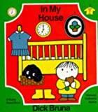 In My House (Bruna books) (0416127223) by Bruna, Dick