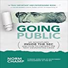 Going Public: My Adventures Inside the SEC and How to Prevent the Next Devastating Crisis Hörbuch von Norm Champ Gesprochen von: Steven Roy Grimsley