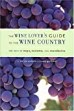 img - for The Wine Lover's Guide to the Wine Country: The Best of Napa, Sonoma, and Mendocino book / textbook / text book