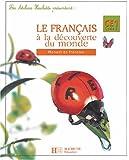 Le Français à la découverte du monde CE1 : Manuel de français