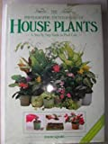 Photographic Encyclopaedia of House Plants: A Step by Step Guide to Plant Care