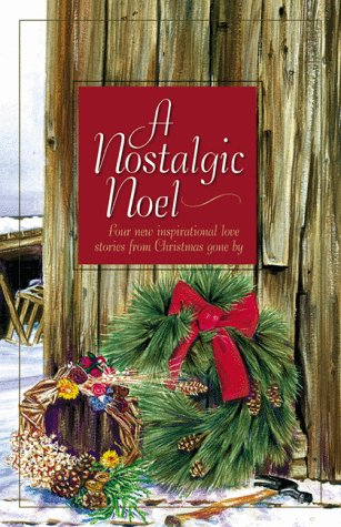 A Nostalgic Noel (Inspirational Romance Series)