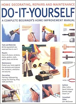 Do it yourself a complete beginner 39 s home improvement for Do it yourself home renovation