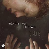 Into This River I Drown (       UNABRIDGED) by TJ Klune Narrated by Matt Baca