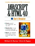 JavaScript and HTML 4.0 User's Resource (013977422X) by Murray, William H.