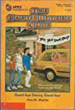 Good-Bye Stacey, Good-Bye (Baby-Sitters Club # 13) (0590411276) by Ann M. Martin