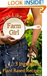 Eat Like A Farm Girl; 3 Ingredient Pl...
