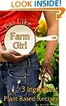 Eat Like A Farm Girl; 3 Ingredient Pl...