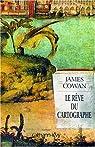 Le r�ve du cartographe par Cowan