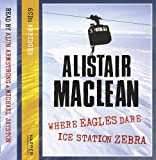 Alistair Maclean Ice Station Zebra / Where Eagles Dare