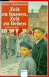 Zeit zu hassen, Zeit zu lieben: Die Bienmann-Saga. In neuer Rechtschreibung (Arena Taschenbücher)