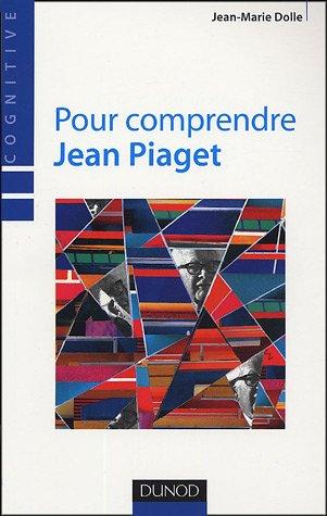 pour-comprendre-jean-piaget-3eme-edition