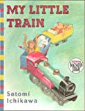 img - for My Little Train - A Little Train Goes for a Ride Taking All of the Stuffed Animals Where They Want to Go - Paperback - First Edition, 1st Printing 2010 book / textbook / text book