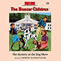 The Mystery at the Dog Show: The Boxcar Children Mysteries, Book 35 Audiobook by Gertrude Chandler Warner Narrated by Aimee Lilly