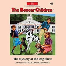 The Mystery at the Dog Show: The Boxcar Children Mysteries, Book 35 (       UNABRIDGED) by Gertrude Chandler Warner Narrated by Aimee Lilly