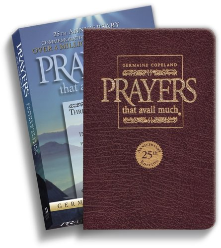 Prayers That Avail Much 25th Anniversary Commemorative Burgundy Leather: Three Bestselling Works in One Volume (Prayers That Avail Much (Hardcover))