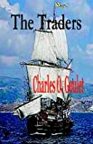 img - for The Traders by Charles O Goulet B.Ed. (2006-08-30) book / textbook / text book