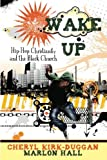 img - for Wake Up: Hip Hop Christianity and the Black Church book / textbook / text book