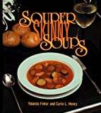 img - for Souper Skinny Soups by Henry, Carla, Fintor, Yolanda (1993) Paperback book / textbook / text book