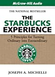 img - for Starbucks Experience - 5 Principles For Turning Ordinary Into Extraordinary book / textbook / text book