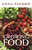 Growing Food (0711231400) by Pavord, Anna