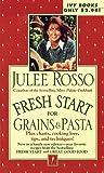 Fresh Start for Grains & Pasta (Fresh Start Cookbooks) (0804117039) by Rosso, Julee