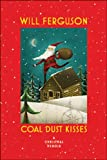 Coal Dust Kisses (0670069167) by Will Ferguson