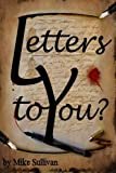 Letters to You?