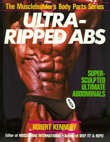 Ultra-Ripped Abs (Musclebuilder\'s Body Parts Series)