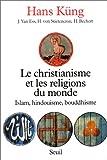 echange, troc  - Le Christianisme et les Religions du monde : Islam, Hindouisme, Bouddhisme