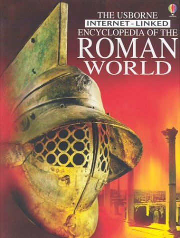 The Usborne Encyclopedia of the Roman World: Internet-Linked (History Encyclopedias)
