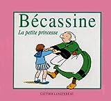 echange, troc Pinchon - Ma première Bécassine : La Petite Princesse