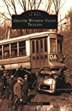 Greater Wyoming Valley Trolleys (Images of America)