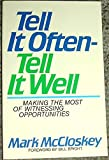 Tell It Often-Tell It Well: Making the Most O Witnessing Opportunities