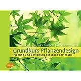 """Grundkurs Pflanzendesign: Planung und Gestaltung f�r jeden Gartenstilvon """"Hilary Thomas"""""""