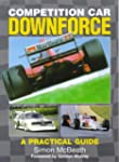 Competition Car Downforce: A Practica...
