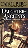 Daughter of Ancients (Book Four of The Bridge of D'Arnath) (0451460421) by Berg, Carol