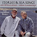 img - for Stories and Sea Songs with Jay O'Callahan and John Langstaff, Including The Herring Shed book / textbook / text book