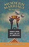 img - for Modern Marriage Realities: Women's Work, Money, and Love in America book / textbook / text book