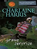 Grave Surprise (Harper Connelly Mysteries, Book 2)