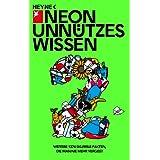 """Unn�tzes Wissen 2: Weitere 1374 skurrile Fakten, die man nie mehr vergisstvon """"NEON"""""""