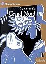 10 contes du Grand Nord par Norman