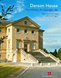 img - for Danson House: The Anatomy of a Georgian Villa by Lea, Richard, Miele, Chris, Higgott, Gordon (2011) Paperback book / textbook / text book