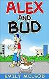 Alex and Bud: Kids Book
