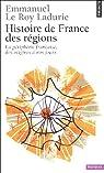 Histoire de France des régions. La périphérie française, des origines à nos jours