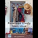 Family Album Audiobook by Penelope Lively Narrated by Anna Bentinck