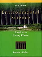 Environmental Science Earth as a Living Planet by Botkin